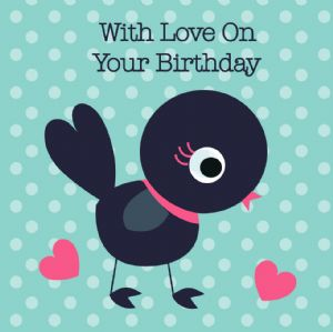 With Love on Your Birthday Card - Bird